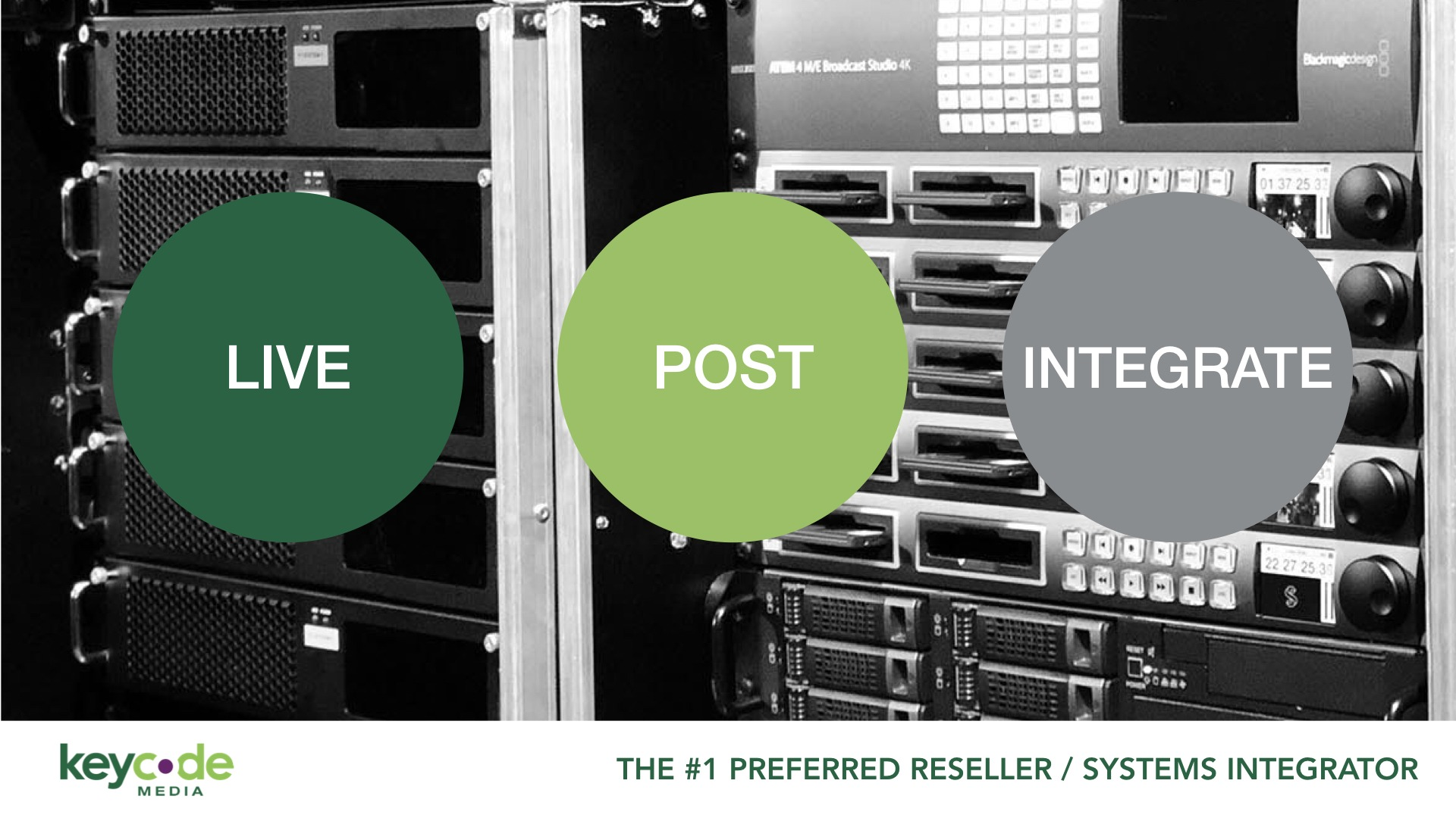 Key Code Media: Live, Post, Integrate PREFERRED RESELLER