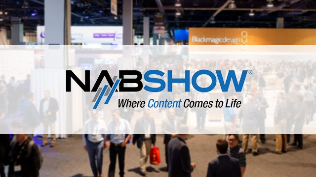 NAB 2019: Top Products From The Show Floor
