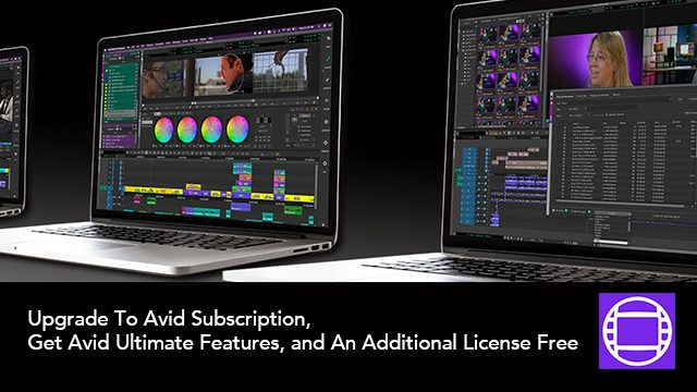Upgrade To Avid Subscription, Get Avid Ultimate Features, and An Additional License