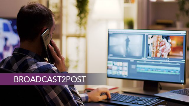 Remote Post Production For Media Companies