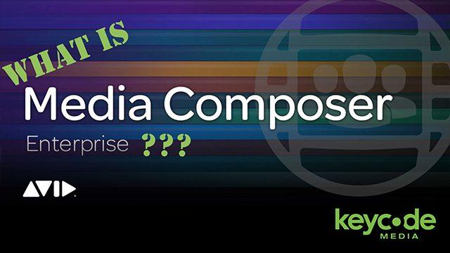 What Is Avid Media Composer   Enterprise?