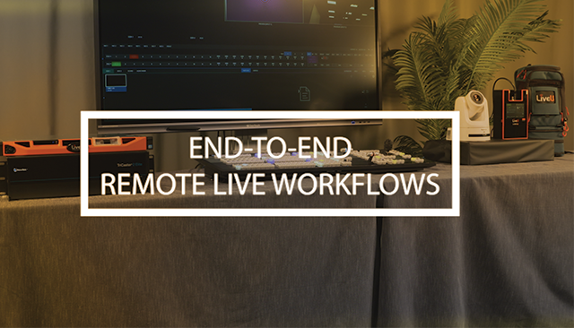 End-To-End Remote Live Workflows