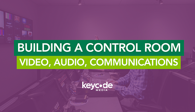 Building A Production Control Room: Video, Audio, Communications (2021)